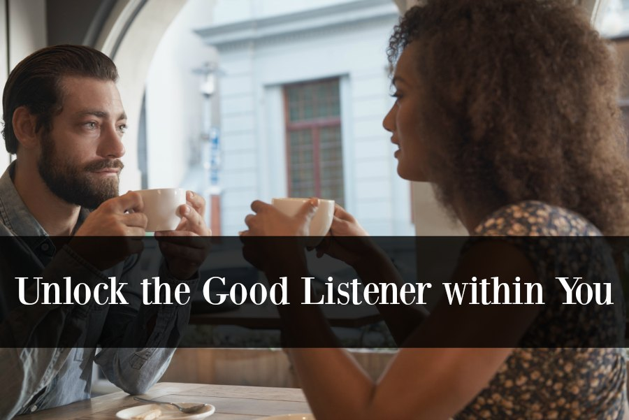 Unlock the Good Listener within You